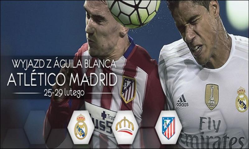 Jadę na derby Madrytu!!!