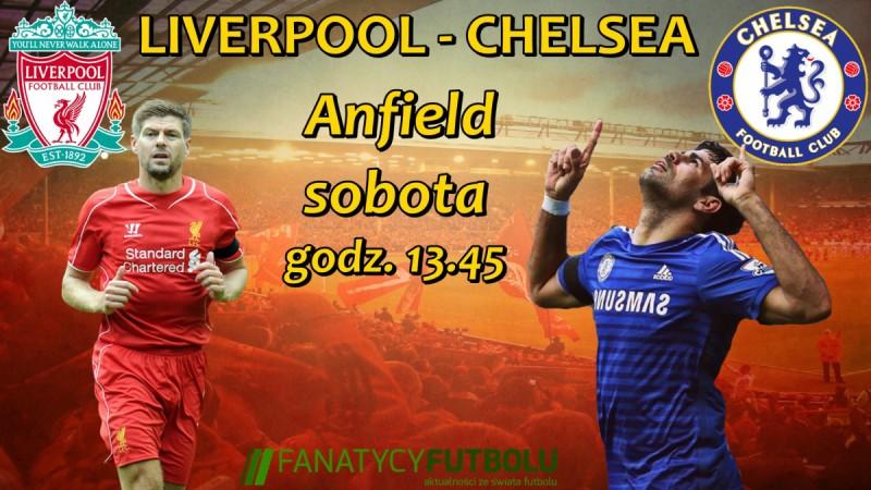 Zapowiedź hitowego starcia pomiędzy Liverpoolem i Chelsea (godz. 13.45)
